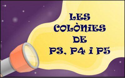 Les colònies de P3, P4 i P5
